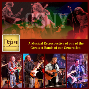 Deja Vu - A Musical Retrospective of Crosby, Stills, Nash and Young