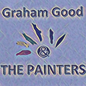 Graham Good & The Painters