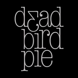 Dead Bird Pie