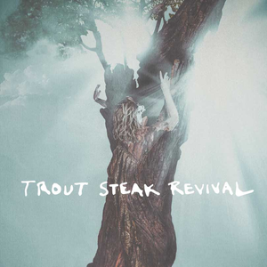 Trout Steak Revival