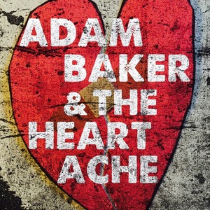 Adam Baker and The Heartache