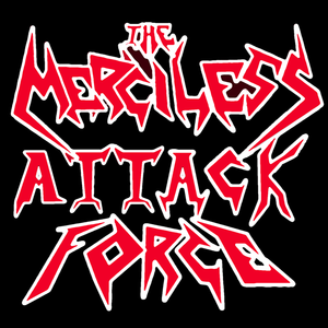 The Merciless Attack Force