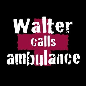 Walter calls ambulance