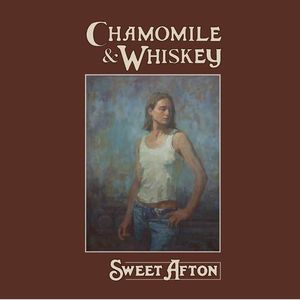 Chamomile and Whiskey