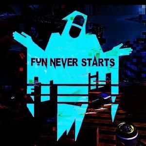 Fun Never Starts