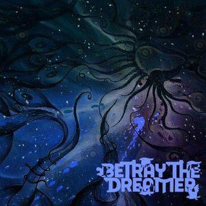 Betray The Dreamer