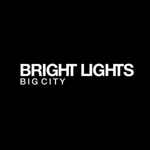 Bright Lights Big…