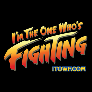 I'm The One Who's Fighting