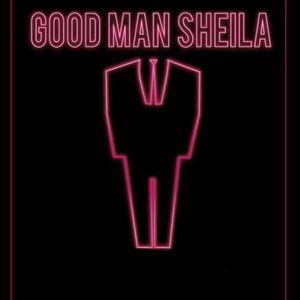 Good Man Sheila