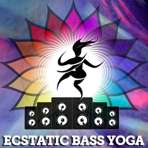 Ecstatic Bass Yoga
