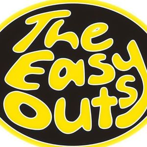 The Easy Outs