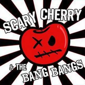 Scary Cherry & the Bang Bangs