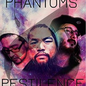 Phantoms & Pestilence