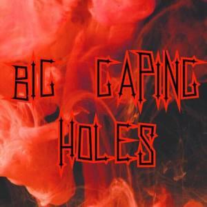 Big Gaping Holes