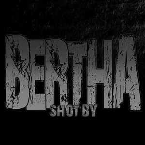 Shot By Bertha