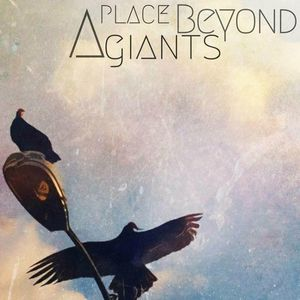 A Place Beyond Giants