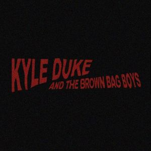 Kyle Duke and the Brown Bag Boys