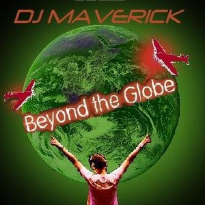 Beyond The Globe with DJ MAVERICK