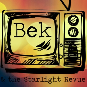 Bek and the Starlight Revue
