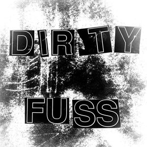 Dirty Fuss