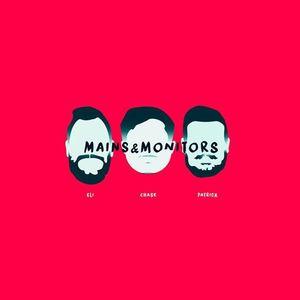 Mains & Monitors