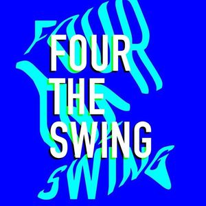 Four the swing