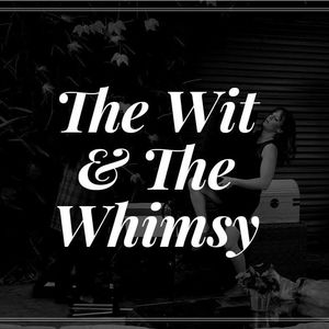 The Wit and the Whimsy