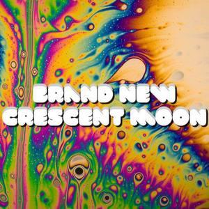 Brand New Crescent Moon