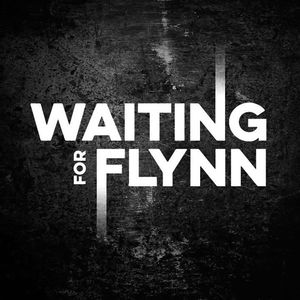 Waiting For Flynn
