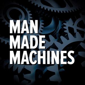 Man Made Machines