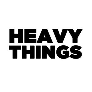 Heavy Things
