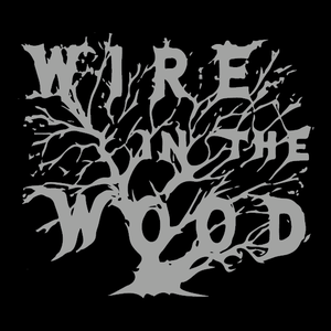 Wire in the Wood