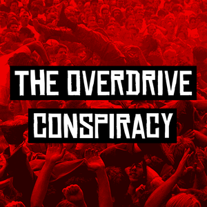 The Overdrive Conspiracy