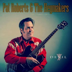 Pat Roberts and the Heymakers