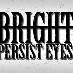 Bright Persist Eyes