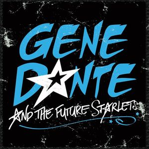 Gene Dante & The Future Starlets