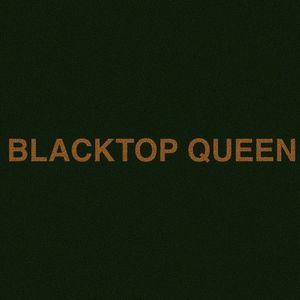 BLACKTOP QUEEN