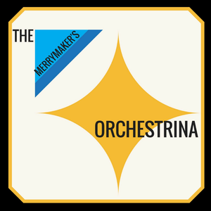 The Merrymaker's Orchestrina