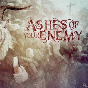 ASHES OF YOUR ENEMY