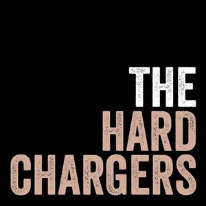 The Hardchargers