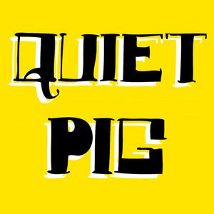Quiet Pig