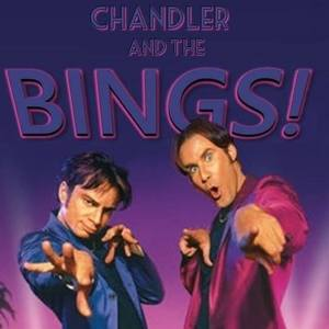 Chandler and The Bings