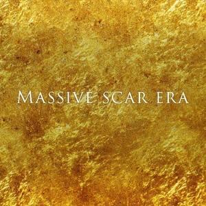 Massive Scar Era