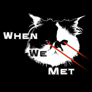 When We Met