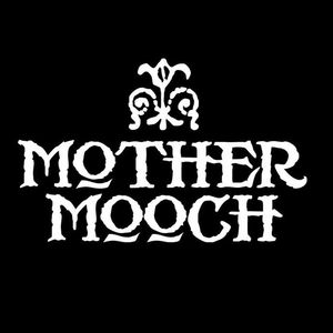 Mother Mooch