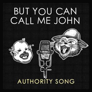 BUT YOU CAN CALL ME JOHN