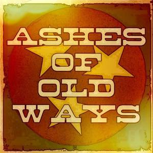 Ashes of Old Ways