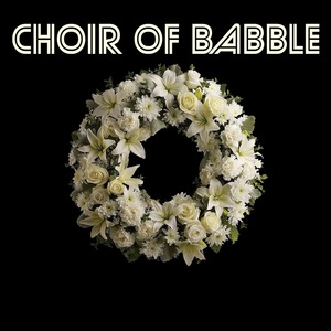 CHOIR OF BABBLE