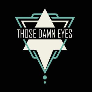 Those Damn Eyes