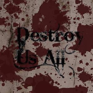 Destroy Us All
